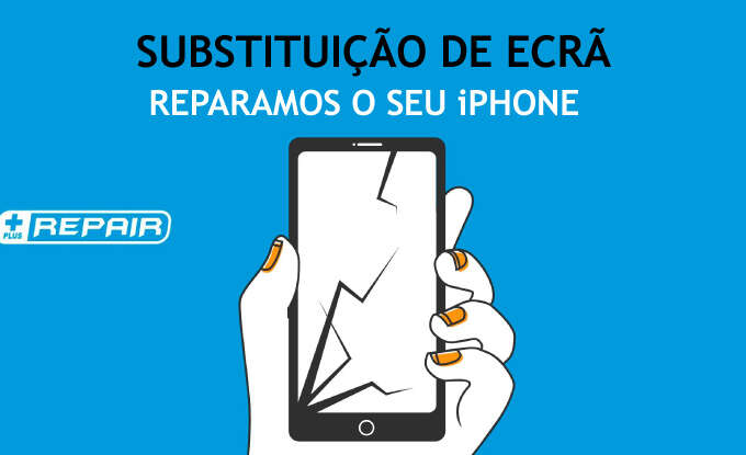 Substituição de Ecrã e Touch do teu iPhone - PLUS REPAIR Substituição de Ecrã e Touch do teu iPhone - PLUS REPAIR